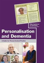 Personalisation and Dementia : A Guide for Person-Centred Practice - Helen Sanderson