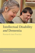 Intellectual Disability and Dementia : Research into Practice