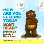 How are You Feeling Today Baby Bear? : A Domestic Violence Storybook - Jane Evans