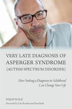 Very Late Diagnosis of Asperger Syndrome - Philip Wylie