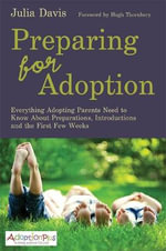 Preparing for Adoption : A Guide to Introductions and the First Few Weeks (provisional) - Julia Davis