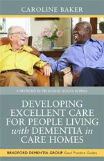 Developing Excellent Care for People Living With Dementia in Care Homes - Caroline Baker