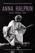 Anna Halprin : Dance - Process - Form - Ronit Land