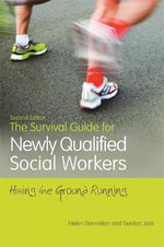 The Survival Guide for Newly Qualified Social Workers : Hitting the Ground Running - Helen Donnellan