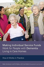 Making Individual Service Funds Work for People with Dementia Living in Care Homes - Helen Sanderson