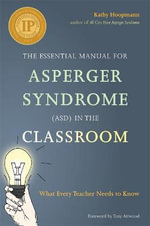 The Ultimate Guide to Asperger Syndrome (Asd) in the Classroom - Kathy Hoopmann