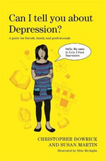 Can I Tell You About Depression? : A Guide for Friends, Family and Professionals - Christopher Dowrick