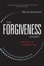 The Forgiveness Project : Stories for a Vengeful Age - Marina Cantacuzino