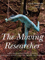 The Moving Researcher : Laban/Bartenieff Movement Analysis in Performing Arts Education and Creative Arts Therapies - Ciane Fernandes