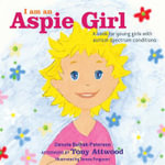 I am an Aspie Girl : A Book for Young Girls with Autism Spectrum Conditions - Danuta Bulhak-Paterson