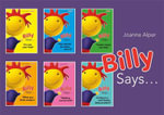 Billy Says... Series of 6 Books : Six Therapeutic Storybooks to Help Children on Their Journey Through Fostering or Adoption - Joanne Alper
