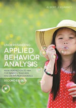 Understanding Applied Behavior Analysis : An Introduction to ABA for Parents, Teachers, and Other Professionals - Albert J. Kearney