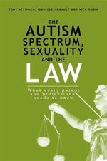 The Autism Spectrum,Sexuality and the Law - Tony Attwood