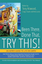 Been There. Done That. Try This! : An Aspinaut's Guide to Life on Earth