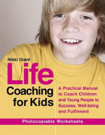 Life coaching for kids : A practical manual to coach children and young people to success, well-being and fulfilment - Nikki Giant