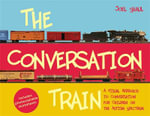 The conversation train : A visual approach to conversation for children on the autism spectrum - Joel Shaul