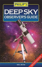 Philip's Deep Sky Observer's Guide - Neil Bone