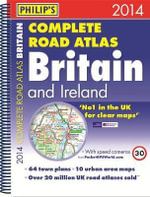Philip's Complete Road Atlas Britain and Ireland 2014 - Philip's