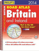 Philip's Road Atlas Britain and Ireland 2014 - Philip's