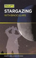 Philip's Stargazing with Binoculars - Robin Scagell