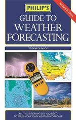 Philip's Guide to Weather Forecasting : Philip's Guide to... - Storm Dunlop
