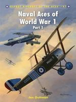 Naval Aces of World War 1 : Pt. 1 - Jon Guttman