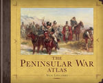 The Peninsular War Atlas - Nick Lipscombe