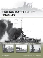 Italian Battleships of World War II : The First Carrier Battle - Mark Stille