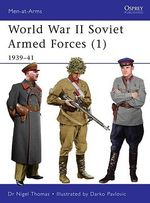 World War II Soviet Armed Forces : 1939-41 v. 1 - Nigel Thomas