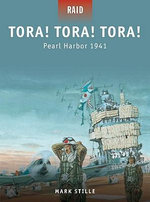 Tora! Tora! Tora! : Pearl Harbor 1941 - Mark Stille