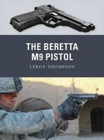 The Beretta M9 Pistol - Leroy Thompson