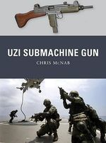 The Uzi Submachine Gun : Weapon - Chris McNab