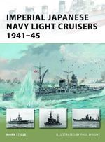 Imperial Japanese Navy Light Cruisers 1941-45 : New Vanguard - Mark Stille