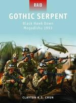 Gothic Serpent - Black Hawk Down Mogadishu, 1993 - Clayton Chun