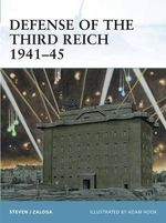 Defense of the Third Reich, 1941-45 : Fortress - Steven J. Zaloga