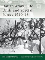 Italian Army Elite Units and Special Forces 1940-43 : Elite - Pier Paolo Battistelli