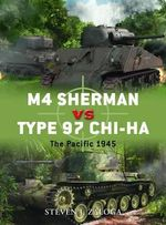 M4 Sherman Vs Type 97 Chi-Ha : The Pacific, 1941-45 - Steven J. Zaloga