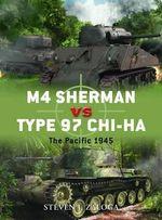 M4 Sherman Vs Type 97 Chi-Ha : The Pacific, 1941-45 - Steven J. Zaloga