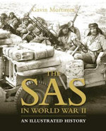 The SAS in World War II : An Illustrated History - Gavin Mortimer