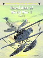 Naval Aces of World War 1 : Pt. 2 - Jon Guttman