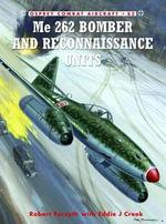 ME 262 Bomber and Reconnaissance Units - Robert Forsyth