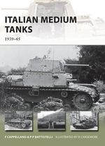 Italian Medium Tanks : 1939-45 - Filippo Cappellano