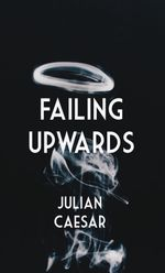 Failing Upwards - Julian Caesar