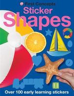 Sticker Shapes : First Concept - Over 100 early learning stickers - Roger Priddy