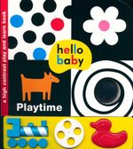 Playtime : Hello Baby Play and Learn Series - Roger Priddy