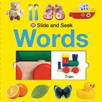 Words : Slide and Seek - Roger Priddy