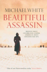 The Beautiful Assassin : Russia's Most Celebrated Sniper, America's Most Unexpected Spy - Michael White