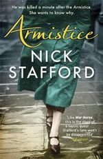 Armistice : He Was Killed A Minute After The Armistice - She Wants To Know Why - Nick Stafford