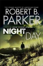 Night and Day : A Jesse Stone Mystery - Robert B. Parker