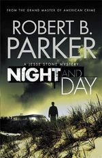 Night and Day : Jesse Stone Ser. - Robert B. Parker